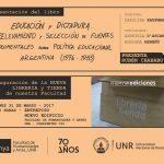 """Presentación del Libro """"Educación y Dictadura. Relevamiento y selección de fuentes documentales sobre política educacional argentina (1976-1983)"""""""