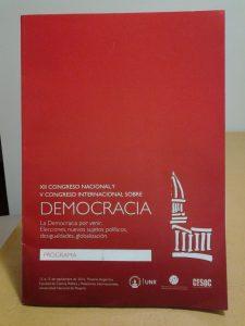 XII Congreso Nacional y V Congreso Internacional sobre Democracia. La democracia por venir. Elecciones, nuevos sujetos políticos, desigualdades, globalización.